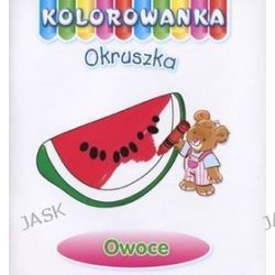 Owoce. Kolorowanka Okruszka - Anna Wiśniewska