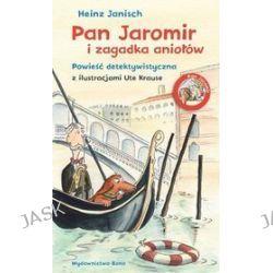 Pan Jaromir i zagadka aniołów - Heinz Janisch
