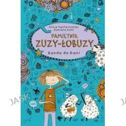 Pamiętnik Zuzy-Łobuzy. Banda do bani - Alice Pantermuller