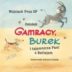 Osiołek Gamracy, Burek i tajemnicza Pani z Betlejem - Wojciech Prus