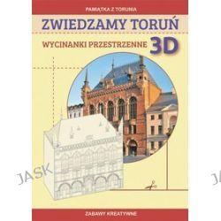 Pamiątka z Torunia. Zabawy kreatywne. Zwiedzamy Toruń. Wycinanki przestrzenne 3D - Beata Guzowska, Michał Matwijow