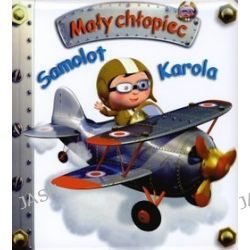 Samolot Karola. Mały chłopiec - Emilie Beaumont, Nathalie Belineau
