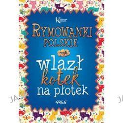 Rymowanki polskie, czyli wlazł kotek na płotek -