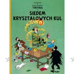 Przygody Tintina. Tom 13. Siedem kryształowych kul