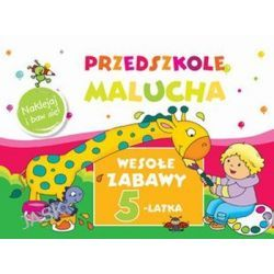 Przedszkole Malucha. Wesołe zabawy 5-latka. Naklejaj i baw się! - Anna Wiśniewska