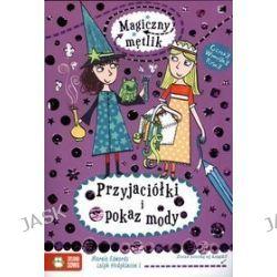 Przyjaciółki i pokaz mody. Magiczny mętlik - Marnie Edwards, Leigh Hodgkinson