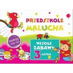 Przedszkole Malucha. Wesołe zabawy 3-latka. Naklejaj i baw się! - Anna Wiśniewska