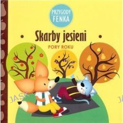 Pory roku. Przygody Fenka. Skarby jesieni - Ewa Zontek