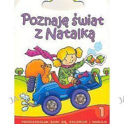 Poznaję świat z Natalką -część 1. Przedszkolak bawi się, koloruje i nakleja