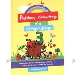 Podstawy niemieckiego dla małego i dużego 3 - Magdalena Pałys