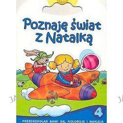 Poznaję świat z Natalką - część 4. Przedszkolak, bawi się, koloruje i nakleja - Renata Wiącek