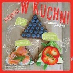 Piramida w kuchni, czyli zdrowo gotujemy - Joanna Gorzelińska