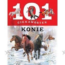 101 ciekawostek. Konie - Anais Puygrenier
