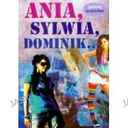 Ania, Sylwia, Dominik - Martyna Jacewicz