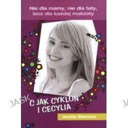 C jak Cyklon i Cecylia - Jackie Stevens