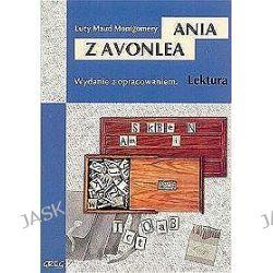 Ania z Avonlea - wydanie z opracowaniem - Lucy Maud Montgomery
