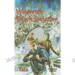 Wojownik Trzech Światów część 3 Tata - Robert Kościuszko