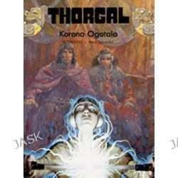 Thorgal. Korona Ogotaia - tom 21