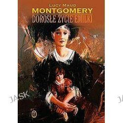 Dorosłe życie Emilki - Lucy Maud Montgomery, Lucy Maud Montgomery