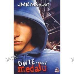Dwie strony medalu - J.M.R. Michalski