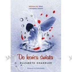 Do końca świata Pocałunek anioła 6 - Elizabeth Chandler