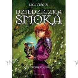 Dziedziczka smoka, tom 3. Klepsydra Aldibaha - Licia Troisi