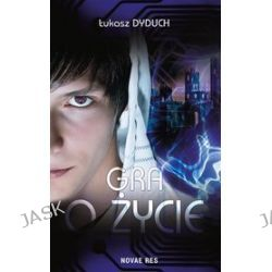 Gra o życie - Łukasz Dyduch