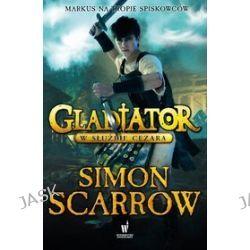 Gladiator. Tom 2. W służbie Cezara - Simon Scarrow