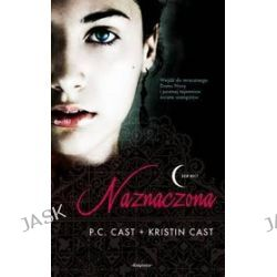 Naznaczona - Kristin Cast, P.C. Cast