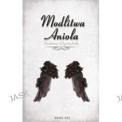 Modlitwa Anioła - Sabina Ogrodnik