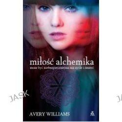 Miłość alchemika - Williams Avery