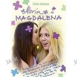 Maria i Magdalena - Zofia Kaliska