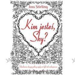 Kim jesteś Sky? - Joss Stirling