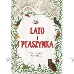 Lato i Ptaszynka - Katherine Catmull
