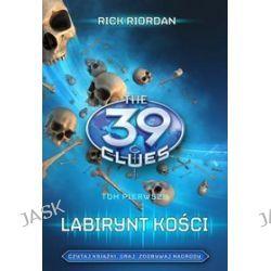 Labirynt kości - 39 wskazówek, tom 1 - Rick Riordan