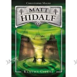 Matt Hidalf. Klątwa cierni - Christophe Mauri