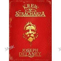 Kroniki Wardstone 10. Krew Stracharza - Joseph Delaney