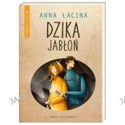 Seria z kropką. Dzika jabłoń - Anna Łacina