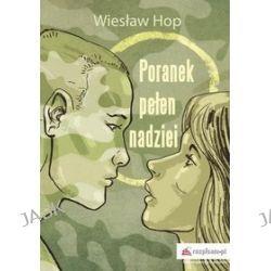 Poranek pełen nadziei - Wiesław Hop