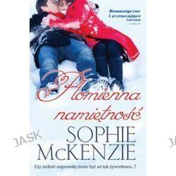 Płomienna namiętność - Sophie McKenzie