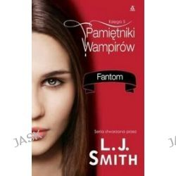 Pamiętniki wampirów. Księga 5: Fantom - L.J. Smith