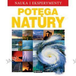 Potęga Natury. Nauka i Eksperymenty
