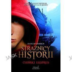 Strażnicy historii. Chiński ekspres - Damian Dibben