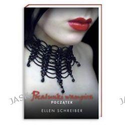 Pocałunki wampira. Początek - Ellen Schreiber