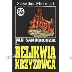 Pan Samochodzik i relikwia krzyżowca - Sebastian Miernicki