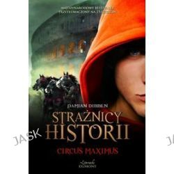 Strażnicy Historii II. Circus Maximus - Damian Dibben