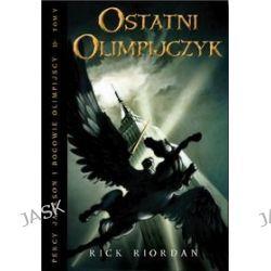Percy Jackson i bogowie olimpijscy, tom 5. Ostatni Olimpijczyk - Rick Riordan