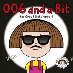 006 And A Bit, Daisy Series : Book 7 by Kes Gray, 9780099488033.