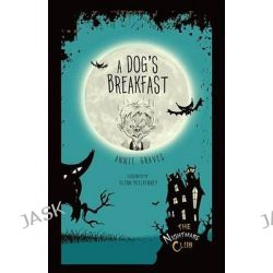 #1 a Dog's Breakfast, Nightmare Club by Annie Graves, 9781467760423.