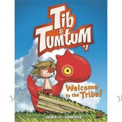 #1 Welcome to the Tribe!, Tib & Tumtum by Grimaldi, 9781467712972.